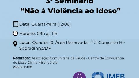 """IMEB participa de 3° Seminário """"Não à Violência ao Idoso"""" dia 12 de junho"""