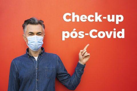 Check-up pós-Covid: conheça as razões para fazer!